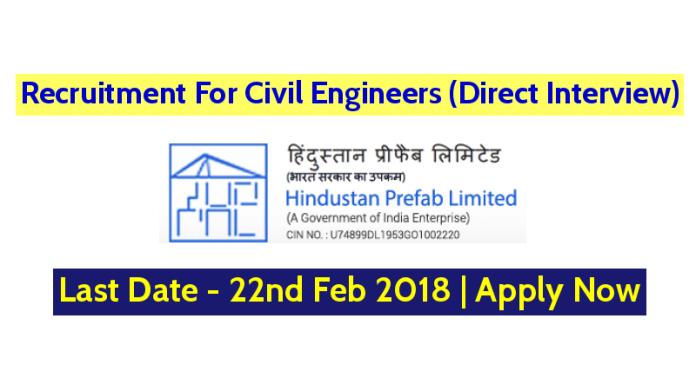 Hindustan Prefab Ltd Recruitment For Civil Engineers (Direct Interview) - Last Date - 22nd Feb 2018