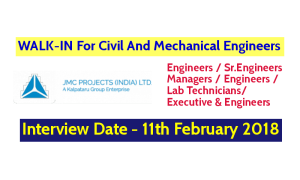 JMC Projects (India) Ltd WALK-IN For Civil And Mechanical Engineers - Interview Date - 11th February 2018
