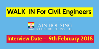 Jain Housing Constructions Ltd WALK-IN For Civil Engineers Interview Date – 9th February 2018