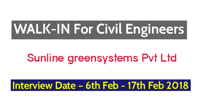 Sunline greensystems Pvt Ltd WALK-IN For Civil Engineers Interview Date – 6th February - 17th February 2018