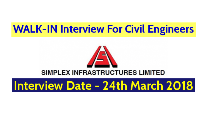 Simplex Infrastructures Limited WALK-IN For Civil Engineers Interview Date - 24th March 2018