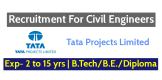 Tata Projects Limited Recruitment For Civil Engineers Exp- 2 to 15 yrs B.TechB.E.Diploma