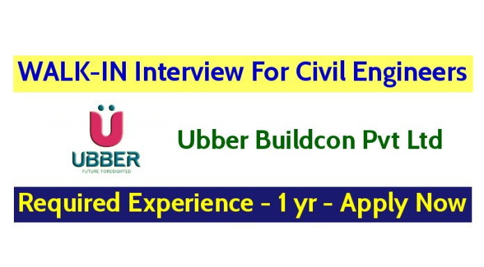Ubber Buildcon Pvt Ltd WALK-IN Interview For Civil Engineers - Required Experience - 1 yr