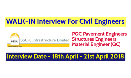 BSCPL Infrastructure Limited WALK-IN For Civil Engineers - Interview Date - 18th April - 21st April 2018