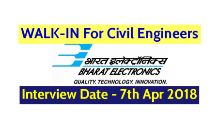 Bharat Electronics Ltd WALK-IN For Civil Engineers Interview Date - 7th Apr 2018