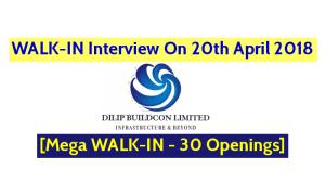 Dilip Buildcon Ltd WALK-IN Interview On 20th April 2018 - [Mega WALK-IN - 30 Openings]