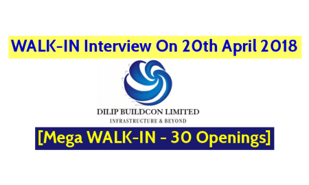 Dilip Buildcon Ltd WALK-IN Interview On 20th April 2018 - [Mega WALK-IN - 30 Openings]