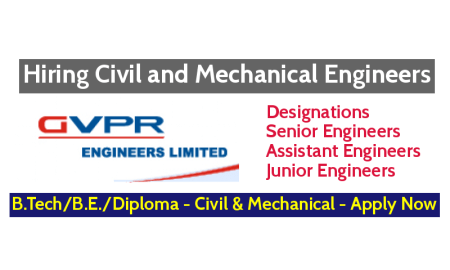 GVPR Engineers Limited Hiring Civil and Mechanical Engineers Designations - Senior, Assistant, Junior Engineers Apply Now