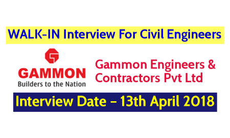 Gammon Engineers & Contractors Pvt Ltd WALK-IN Interview For Civil Engineers – Interview Date – 13th April 2018