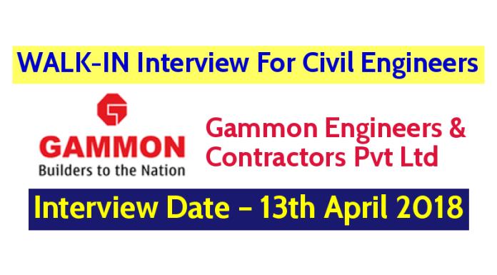 Gammon Engineers & Contractors Pvt Ltd WALK-IN Interview For Civil Engineers – Interview Date – 13th April 2018