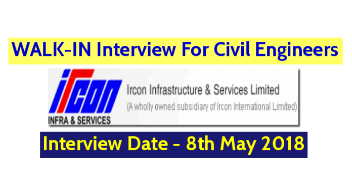 IRCON INTERNATIONAL LIMITED WALK-IN For Civil Engineers Interview Date - 8th May 2018