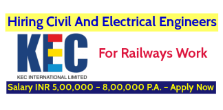 KEC International Ltd Hiring Civil And Electrical Engineers For Railways Work- Salary INR 5,00,000 – 8,00,000 P.A. – Apply Now