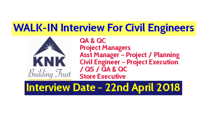 KNK Construction Pvt Ltd WALK-IN For Civil Engineers - Interview Date - 22nd April 2018