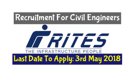 RITES Limited Recruitment For Civil Engineers – Last Date To Apply 3rd May 2018