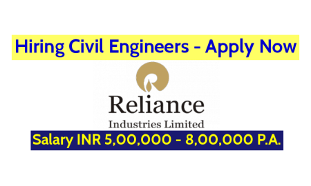 Reliance Industries Limited Hiring Civil Engineers - Salary INR 5,00,000 - 8,00,000 P.A. Apply Now