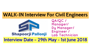 Shapoorji Pallonji Groups WALK-IN For Civil Engineers Interview Date – 29th May - 1st June 2018