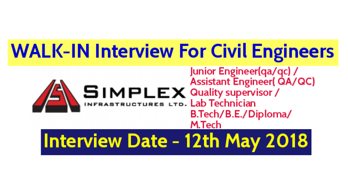 Simplex Infrastructures Ltd WALK-IN For Civil Engineers - Interview Date - 12th May 2018