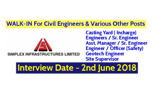 Simplex Infrastructures Ltd WALK-IN For Civil Engineers & Various Other Posts Interview Date - 2nd June 2018