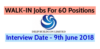 Dilip Buildcon Ltd WALK-IN Jobs For 60 Positions   Interview Date - 9th June 2018