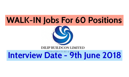 Dilip Buildcon Ltd WALK-IN Jobs For 60 Positions | Interview Date - 9th June 2018