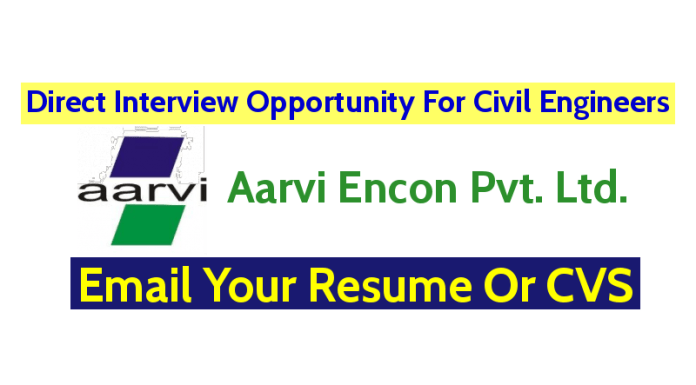 Direct Interview Opportunity For Civil Engineers Aarvi Encon Pvt. Ltd. Apply Now