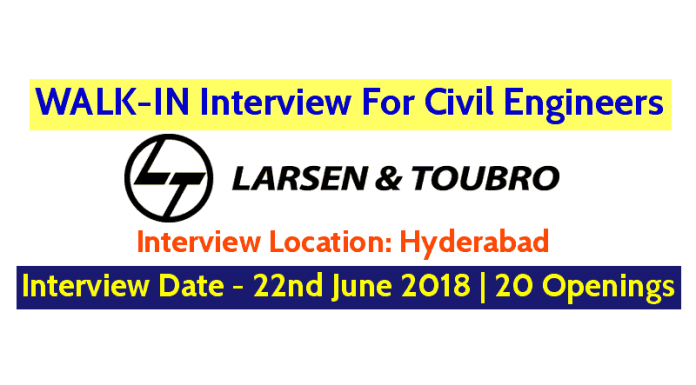 Larsen & Toubro Limited WALK-IN Interview On 22nd June 2018 Hyderabad 20 Openings