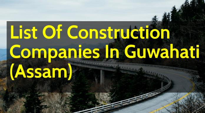 List Of Construction Companies In Guwahati (Assam)