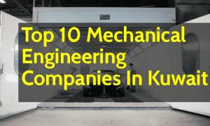 List Of Top 10 Mechanical Engineering Companies In Kuwait