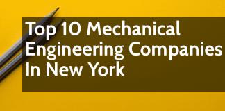 List Of Top 10 Mechanical Engineering Companies In New York
