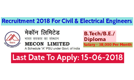 MECON Ltd Recruitment 2018 For Civil & Electrical Engineers Last Date To Apply 15-06-2018