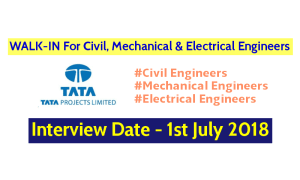 Tata Projects Limited WALK-IN For Civil, Mechanical & Electrical Engineers Interview Date - 1st July 2018