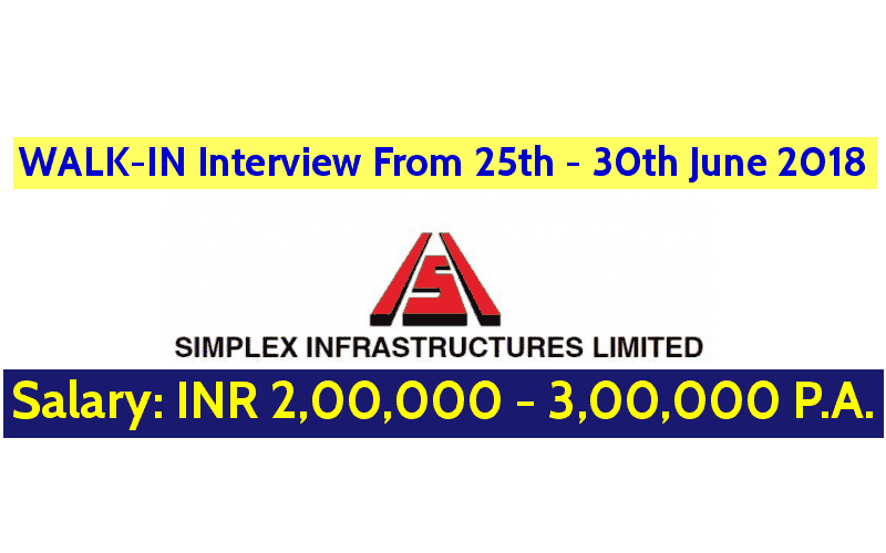 WALK-IN Interview From 25th - 30th June 2018 Simplex Infrastructures Limited