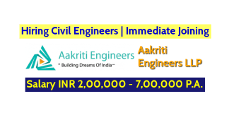 Aakriti Engineers LLP Hiring Civil Engineers Immediate Joining Salary INR 2,00,000 - 7,00,000 P.A.