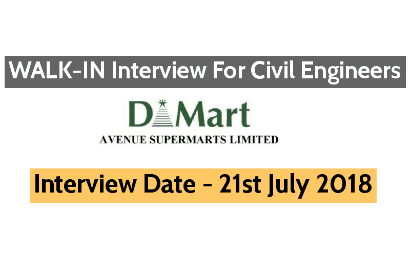Avenue Supermarts Limited WALK-IN For Civil Engineers Interview Date - 21st July 2018