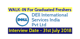 Dell International Services India Pvt Ltd WALK-IN For Freshers Interview Date - 31st July 2018