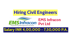 EMS Infracon Pvt Ltd Hiring Civil Engineers Salary INR 4,00,000 - 7,50,000 P.A.