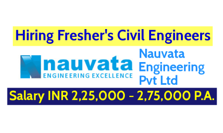 Nauvata Engineering Pvt Ltd Hiring Fresher's Civil Engineers Salary INR 2,25,000 - 2,75,000 P.A.