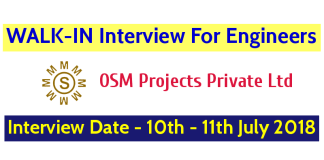OSM Projects Private Ltd WALK-IN For Engineers Interview Date - 10th - 11th July 2018