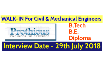 Prothious Engineering Services Pvt Ltd WALK-IN For Civil & Mechanical Engineers Interview Date - 29th July 2018
