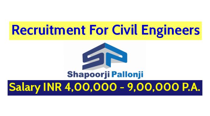 Shapoorji Pallonji Groups Recruitment For Civil Engineers Salary INR 4,00,000 - 9,00,000 P.A.