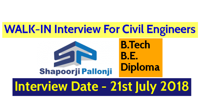 WALK-IN For Civil Engineers Shapoorji Pallonji Groups Interview Date - 21st July 2018