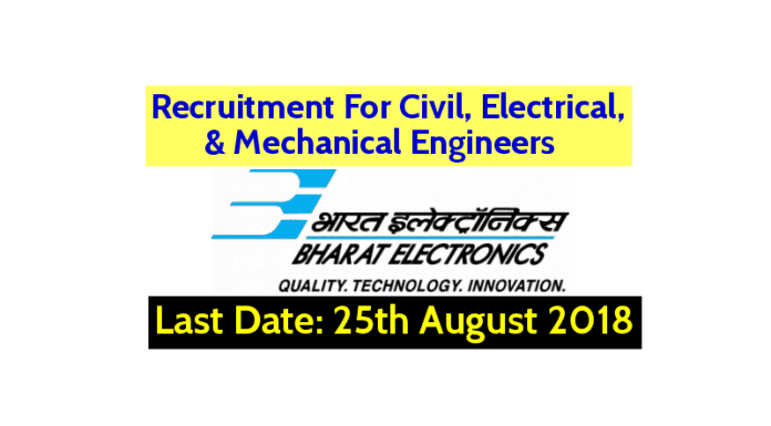 Bharat Electronics Ltd Recruitment For Civil, Electrical, & Mechanical Engineers Last Date 25082018