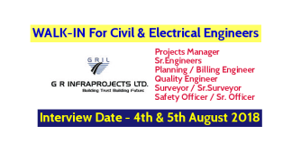 G R Infraprojects Limited WALK-IN For Civil & Electrical Engineers Interview Date - 4th & 5th August 2018