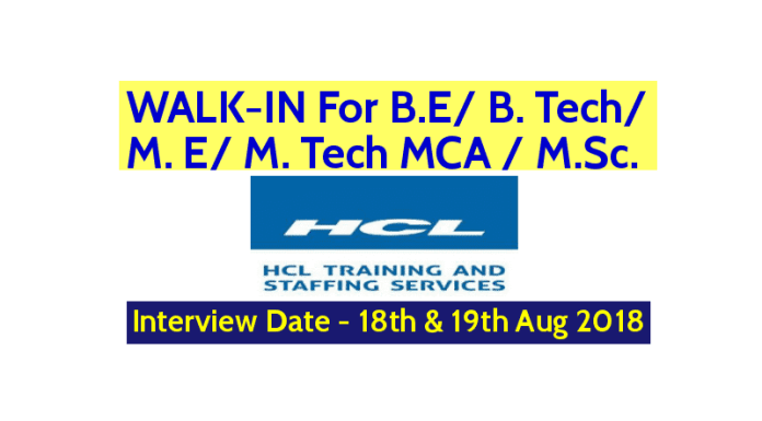 HCL Recruitment Drive WALK-IN For B.E B. Tech M. E M. Tech MCA M.Sc. Date - 18th & 19th Aug 2018