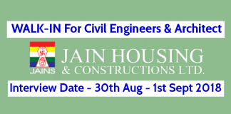 Jain Housing Constructions Ltd WALK-IN For Civil Engineers & Architect Interview Date - 30th Aug - 1st Sept 2018