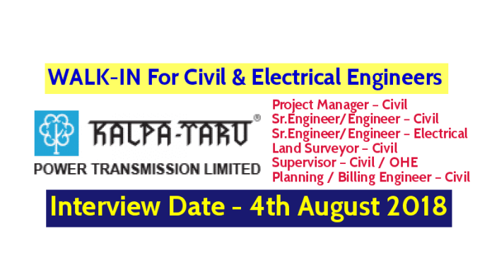 Kalpataru Power Transmission Ltd WALK-IN For Civil And Electrical Engineers Interview Date - 4th August 2018
