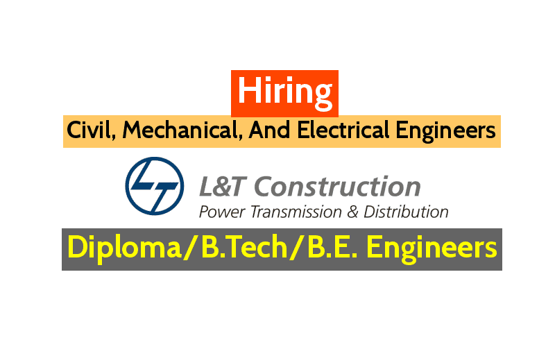 L&T Construction Jobs | Civil, Mechanical, And Electrical