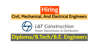 L&T Construction Jobs Civil, Mechanical, And Electrical Engineers Diploma or Graduates
