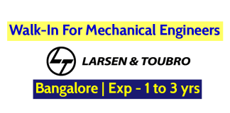Larsen & Toubro Limited Walk-In For Mechanical Engineers Bangalore Exp - 1 to 3 yrs