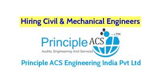 Principle ACS Engineering India Pvt Ltd Hiring Civil & Mechanical Engineers (Site Engineers)